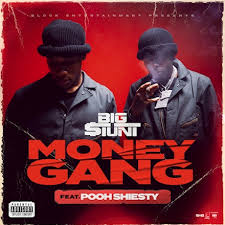 Big $tunt - Money Gang Ft. Pooh Shiesty MP3 DOWNLOAD