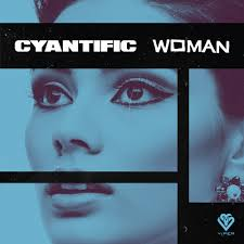 Cyantific – Woman mp3 download