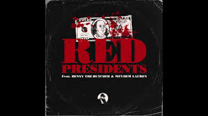 IceRocks Feat. Benny The Butcher & Meyhem Lauren - Red Presidents