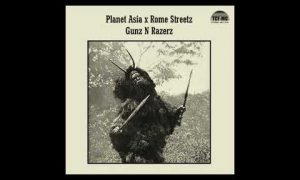 Planet Asia - Gunz n Razerz feat. Rome Streetz MP3 DOWNLOAD