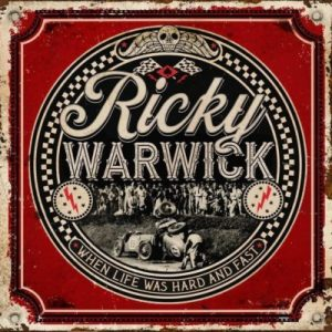 Ricky Warwick – When Life Was Hard & Fast MP3 DOWNLOAD
