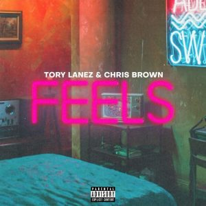 Tory Lanez - Feels (feat. Chris Brown)